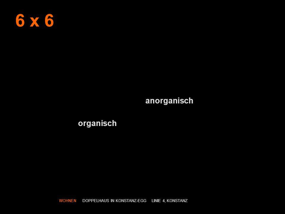 6 x 6 anorganisch organisch WOHNEN DOPPELHAUS IN KONSTANZ-EGG LINIE 4, KONSTANZ