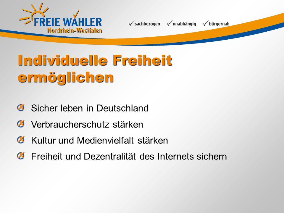 Individuelle Freiheit ermöglichen Sicher leben in Deutschland Verbraucherschutz stärken Kultur und Medienvielfalt stärken Freiheit und Dezentralität des Internets sichern
