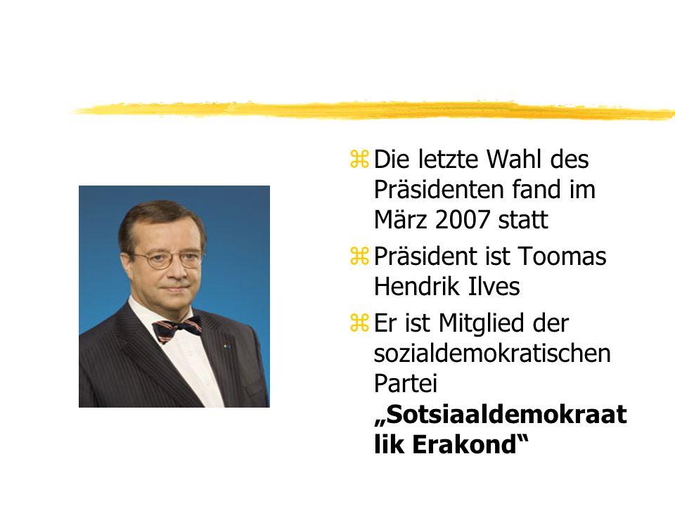 z Die letzte Wahl des Präsidenten fand im März 2007 statt z Präsident ist Toomas Hendrik Ilves z Er ist Mitglied der sozialdemokratischen Partei Sotsi