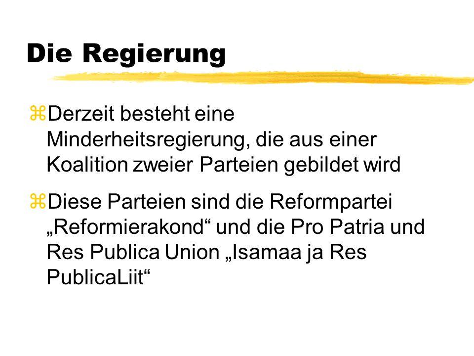 Die Regierung zDerzeit besteht eine Minderheitsregierung, die aus einer Koalition zweier Parteien gebildet wird zDiese Parteien sind die Reformpartei