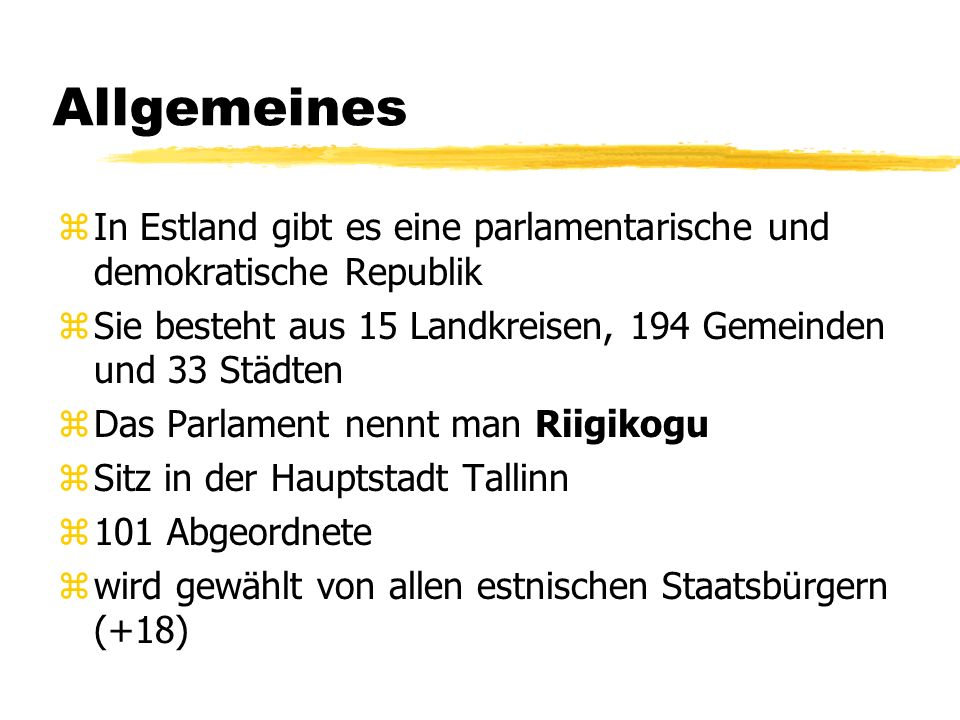 Allgemeines zIn Estland gibt es eine parlamentarische und demokratische Republik zSie besteht aus 15 Landkreisen, 194 Gemeinden und 33 Städten zDas Pa