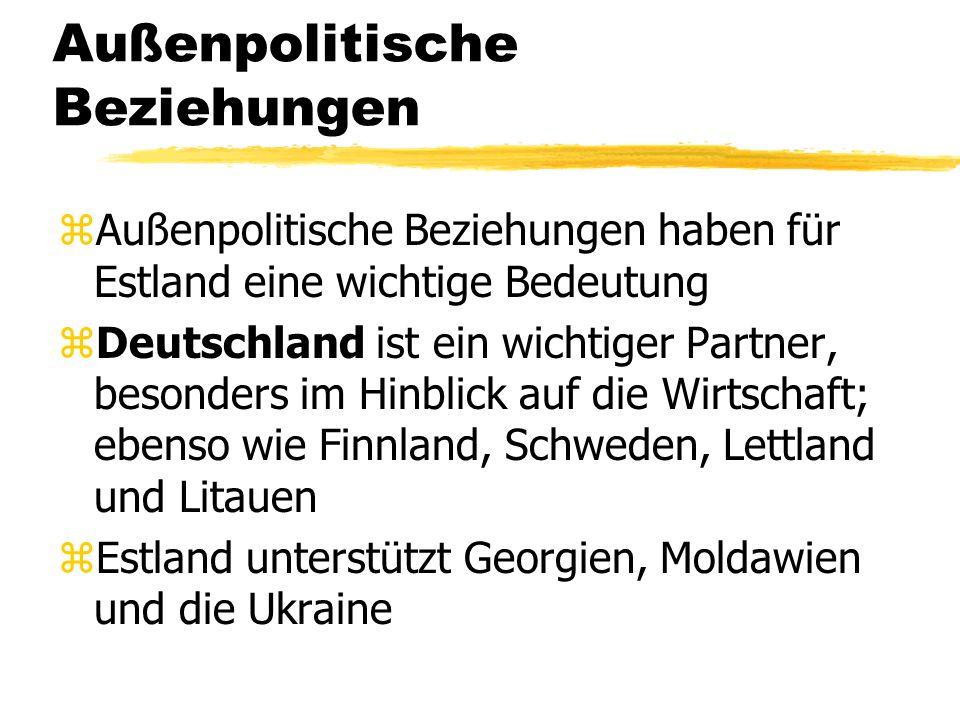 Außenpolitische Beziehungen zAußenpolitische Beziehungen haben für Estland eine wichtige Bedeutung zDeutschland ist ein wichtiger Partner, besonders i