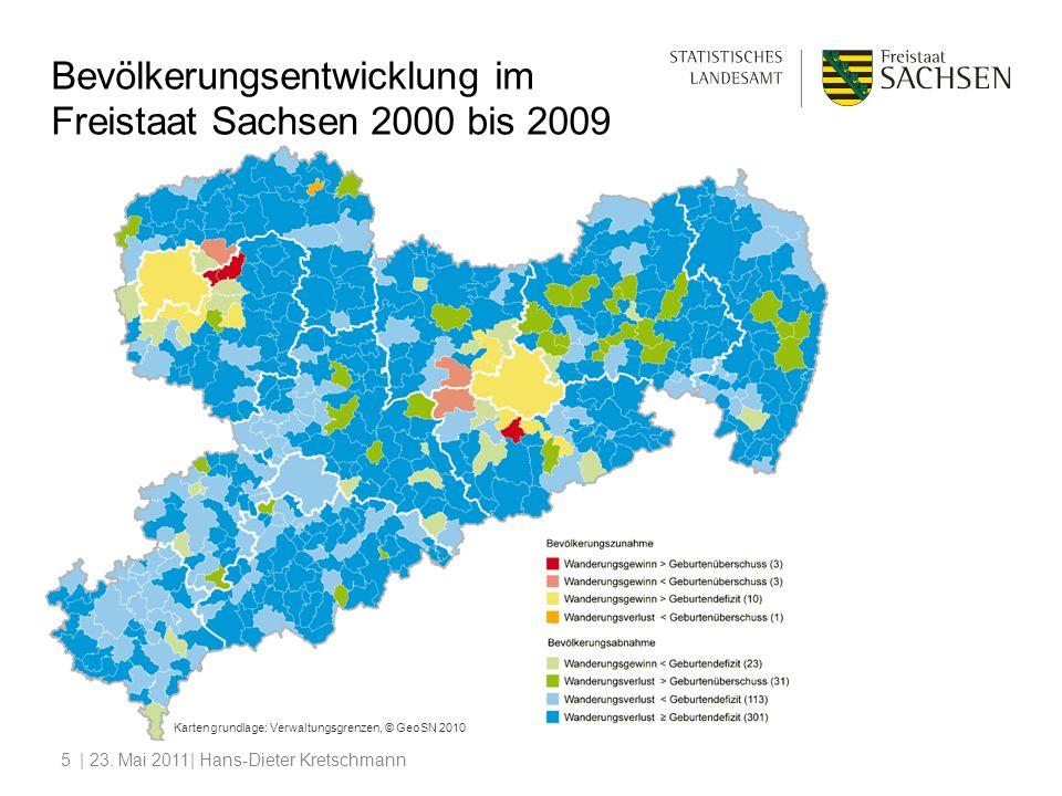 | 23. Mai 2011| Hans-Dieter Kretschmann5 Bevölkerungsentwicklung im Freistaat Sachsen 2000 bis 2009 Kartengrundlage: Verwaltungsgrenzen, © GeoSN 2010