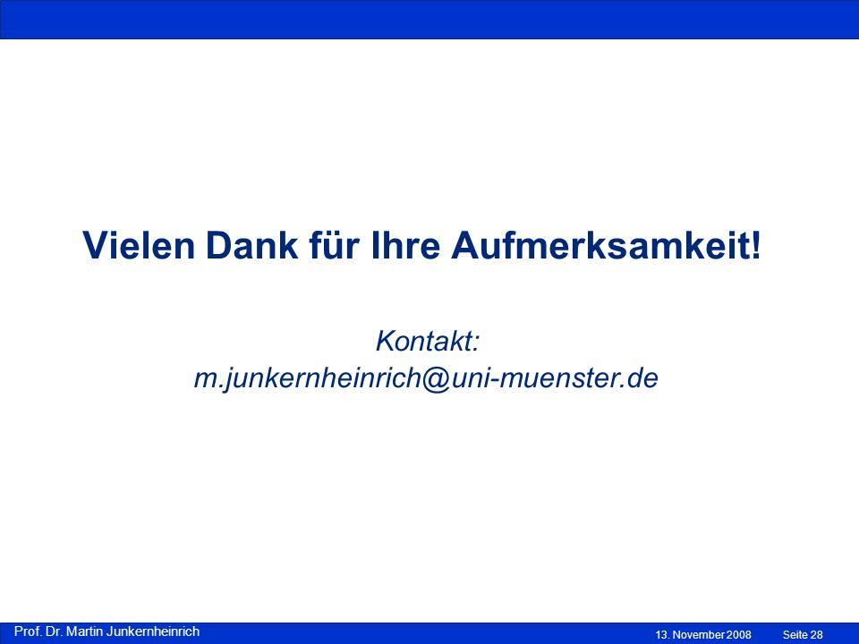 Prof. Dr. Martin Junkernheinrich 13. November 2008Seite 28 Vielen Dank für Ihre Aufmerksamkeit.