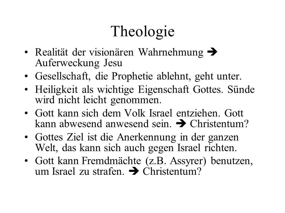 Theologie Realität der visionären Wahrnehmung Auferweckung Jesu Gesellschaft, die Prophetie ablehnt, geht unter. Heiligkeit als wichtige Eigenschaft G
