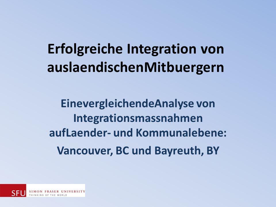 Erfolgreiche Integration von auslaendischenMitbuergern EinevergleichendeAnalyse von Integrationsmassnahmen aufLaender- und Kommunalebene: Vancouver, B