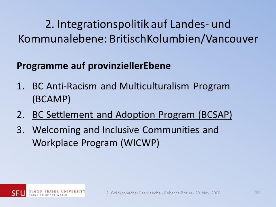 2. Integrationspolitik auf Landes- und Kommunalebene: BritischKolumbien/Vancouver Programme auf provinziellerEbene 1.BC Anti-Racism and Multiculturali