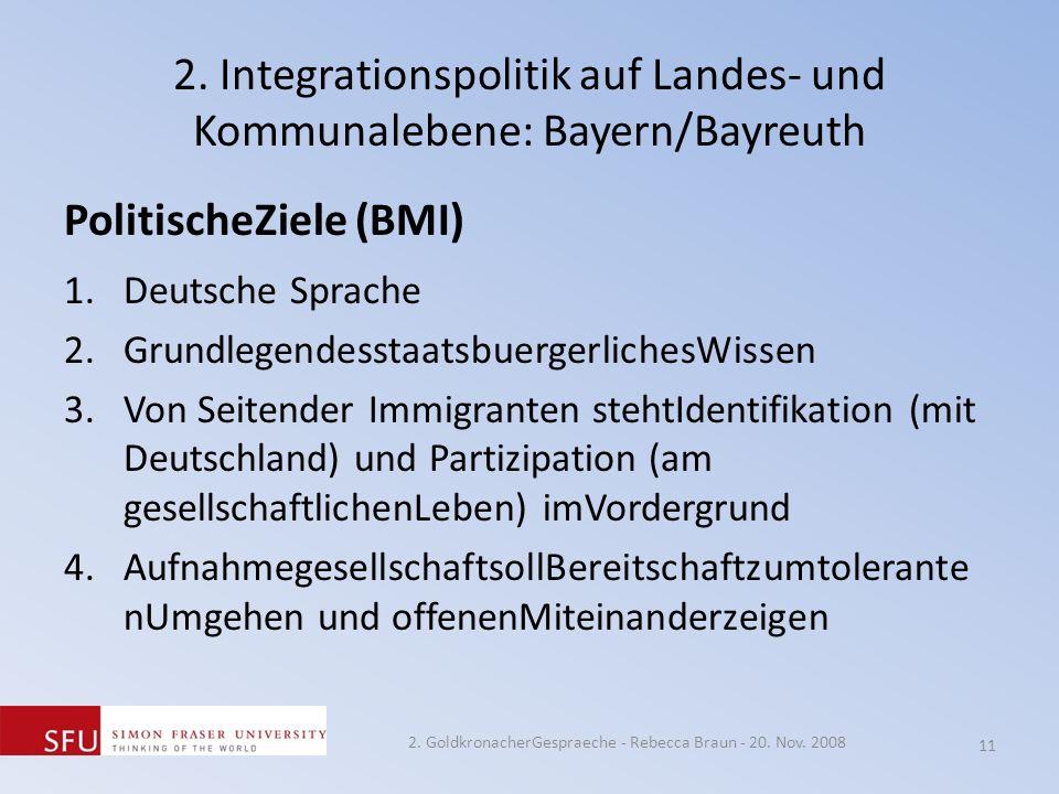 2. Integrationspolitik auf Landes- und Kommunalebene: Bayern/Bayreuth PolitischeZiele (BMI) 1.Deutsche Sprache 2.GrundlegendesstaatsbuergerlichesWisse