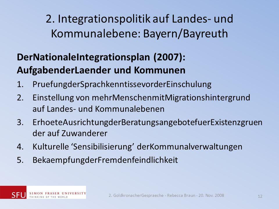 2. Integrationspolitik auf Landes- und Kommunalebene: Bayern/Bayreuth DerNationaleIntegrationsplan (2007): AufgabenderLaender und Kommunen 1.Pruefungd