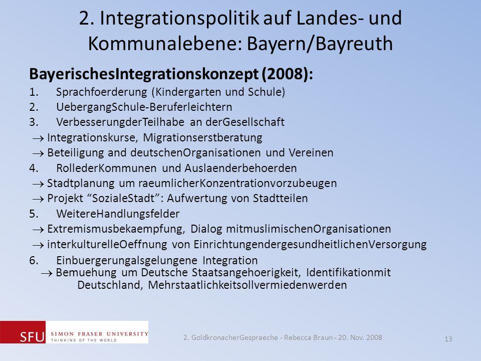 2. Integrationspolitik auf Landes- und Kommunalebene: Bayern/Bayreuth BayerischesIntegrationskonzept (2008): 1.Sprachfoerderung (Kindergarten und Schu