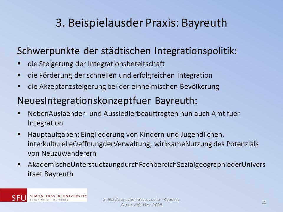 3. Beispielausder Praxis: Bayreuth Schwerpunkte der städtischen Integrationspolitik: die Steigerung der Integrationsbereitschaft die Förderung der sch
