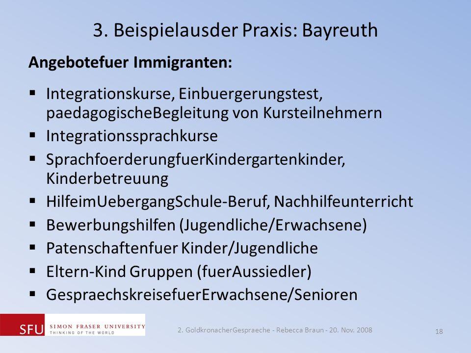 3. Beispielausder Praxis: Bayreuth Angebotefuer Immigranten: Integrationskurse, Einbuergerungstest, paedagogischeBegleitung von Kursteilnehmern Integr