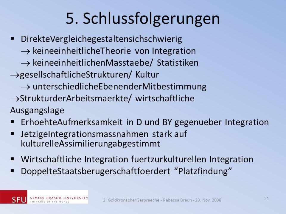 5. Schlussfolgerungen DirekteVergleichegestaltensichschwierig keineeinheitlicheTheorie von Integration keineeinheitlichenMasstaebe/ Statistiken gesell
