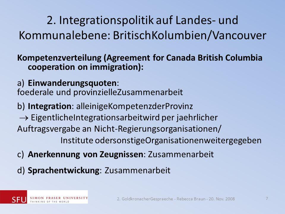2. Integrationspolitik auf Landes- und Kommunalebene: BritischKolumbien/Vancouver Kompetenzverteilung (Agreement for Canada British Columbia cooperati