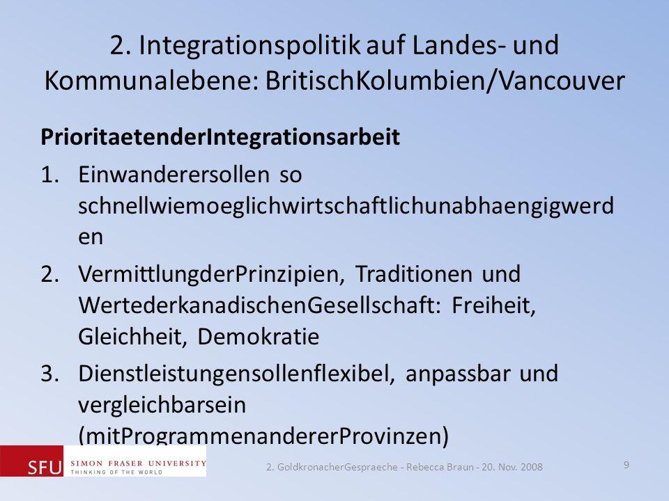 2. Integrationspolitik auf Landes- und Kommunalebene: BritischKolumbien/Vancouver PrioritaetenderIntegrationsarbeit 1.Einwanderersollen so schnellwiem