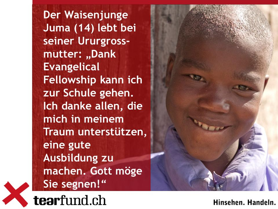 Der Waisenjunge Juma (14) lebt bei seiner Ururgross- mutter: Dank Evangelical Fellowship kann ich zur Schule gehen.