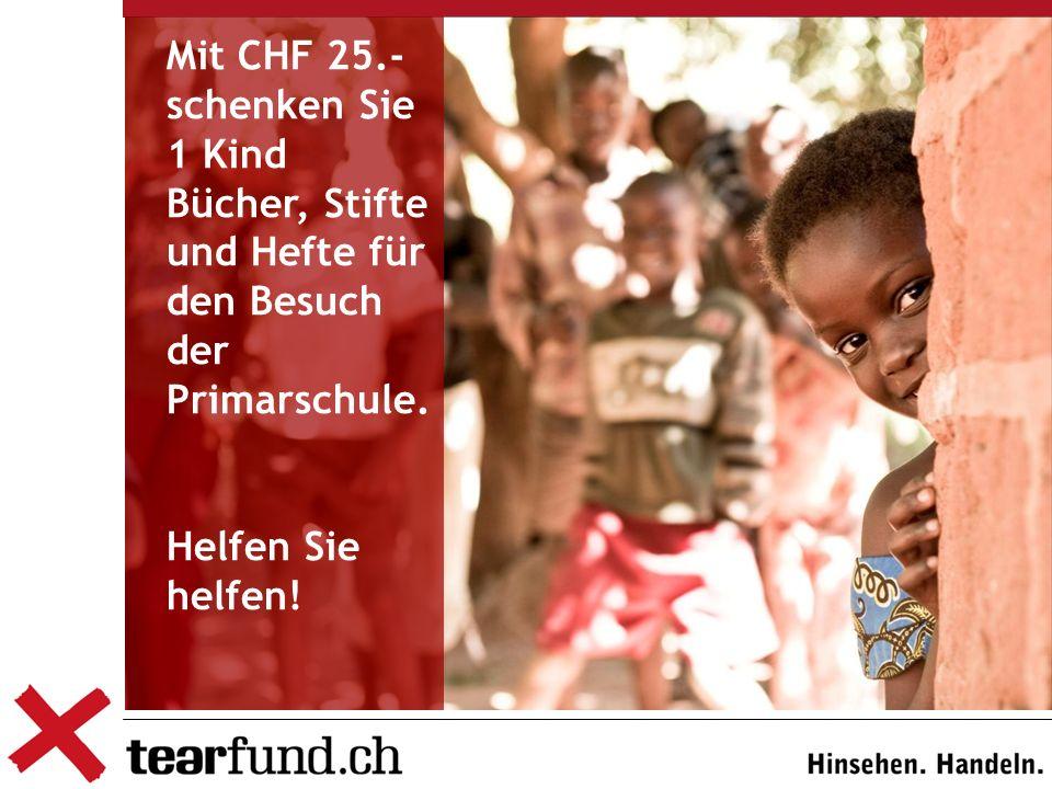 Mit CHF 25.- schenken Sie 1 Kind Bücher, Stifte und Hefte für den Besuch der Primarschule.