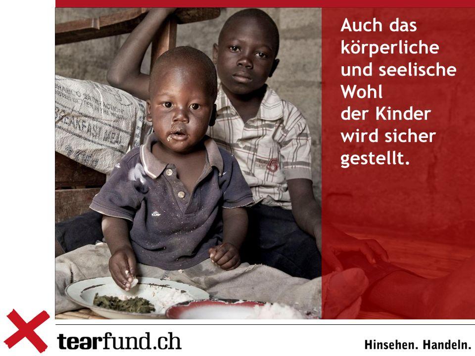 Auch das körperliche und seelische Wohl der Kinder wird sicher gestellt.