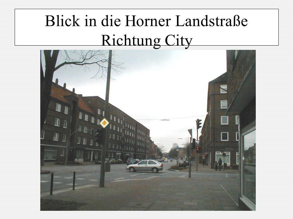 Blick in die Horner Landstraße Richtung City