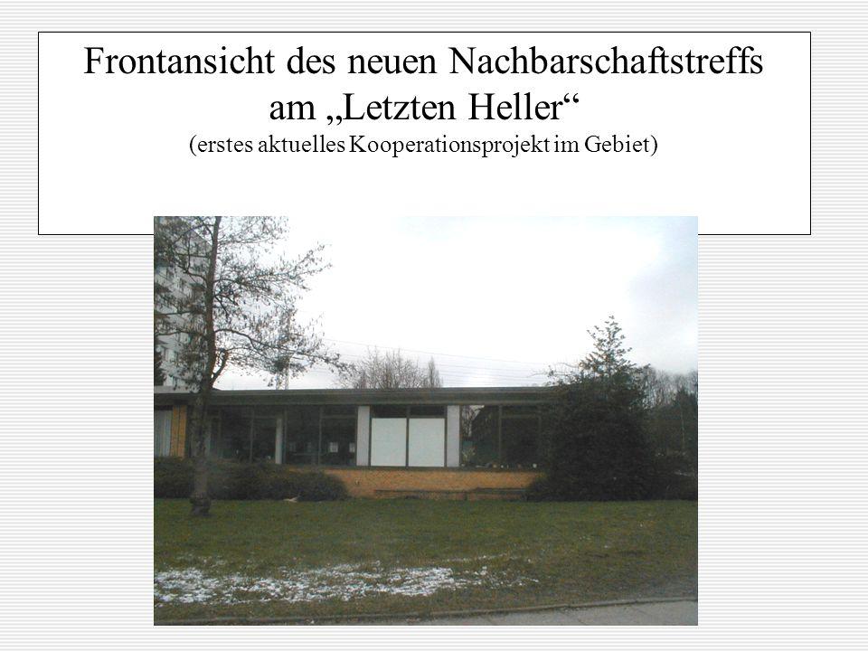 Frontansicht des neuen Nachbarschaftstreffs am Letzten Heller (erstes aktuelles Kooperationsprojekt im Gebiet)
