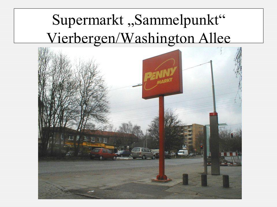 Supermarkt Sammelpunkt Vierbergen/Washington Allee