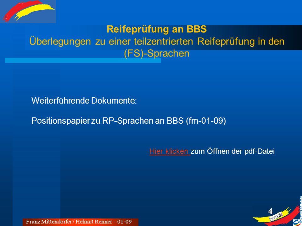 3 Franz Mittendorfer / Helmut Renner – 01-09 Modellvorschlag – BBS-Sprachen – teilzentriert nicht zentral*zentral ausgearbeitet Überlegungen zu einer