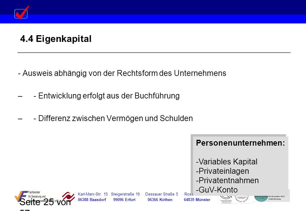 Karl-Marx-Str. 15 Steigerstraße 19 Dessauer Straße 5 Rosenstraße 12 06388 Baasdorf 99096 Erfurt 06366 Köthen 64839 Münster Seite 25 von 57 4.4 Eigenka