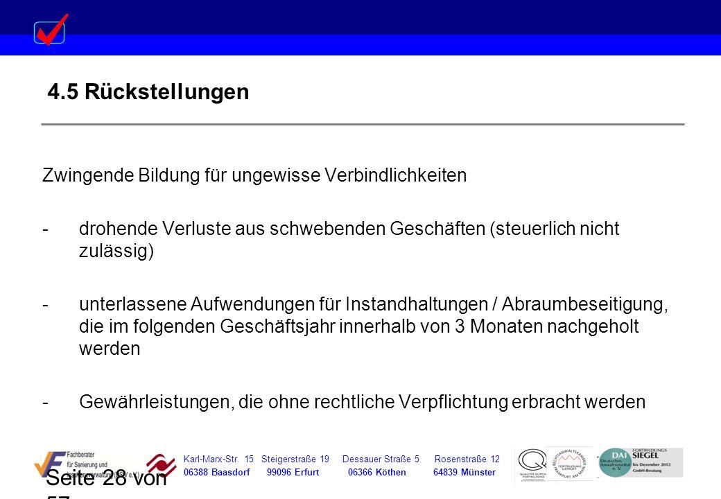Karl-Marx-Str. 15 Steigerstraße 19 Dessauer Straße 5 Rosenstraße 12 06388 Baasdorf 99096 Erfurt 06366 Köthen 64839 Münster Seite 28 von 57 4.5 Rückste
