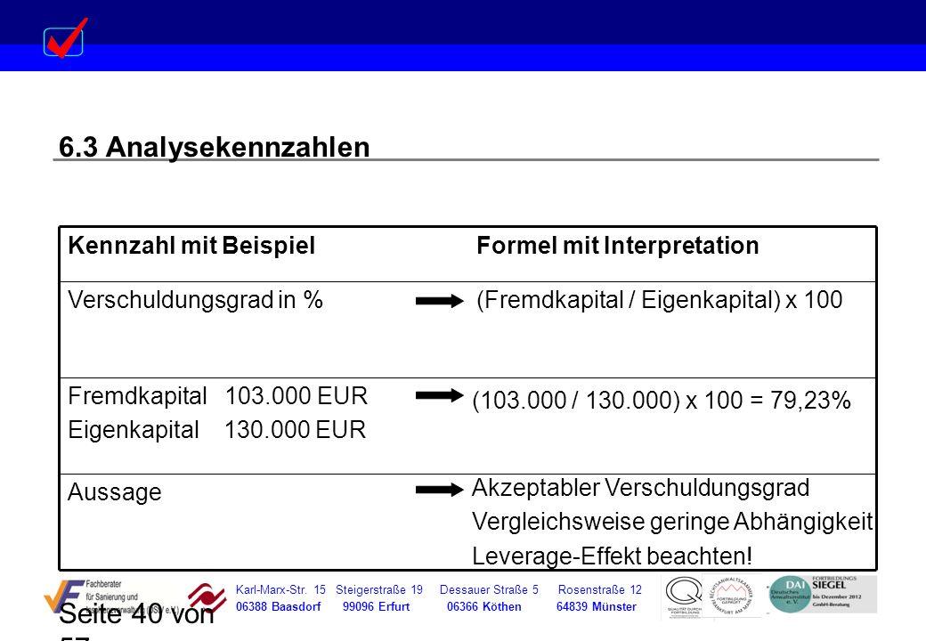 Karl-Marx-Str. 15 Steigerstraße 19 Dessauer Straße 5 Rosenstraße 12 06388 Baasdorf 99096 Erfurt 06366 Köthen 64839 Münster Seite 40 von 57 6.3 Analyse