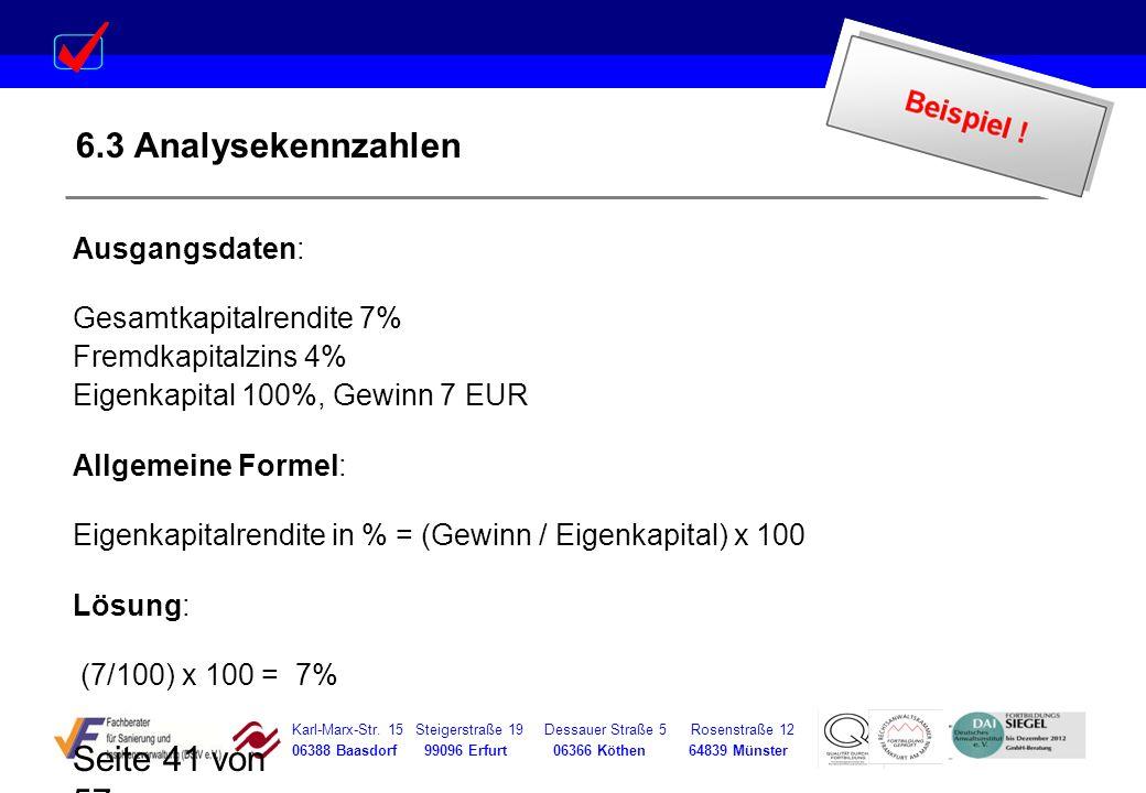 Karl-Marx-Str. 15 Steigerstraße 19 Dessauer Straße 5 Rosenstraße 12 06388 Baasdorf 99096 Erfurt 06366 Köthen 64839 Münster Seite 41 von 57 6.3 Analyse
