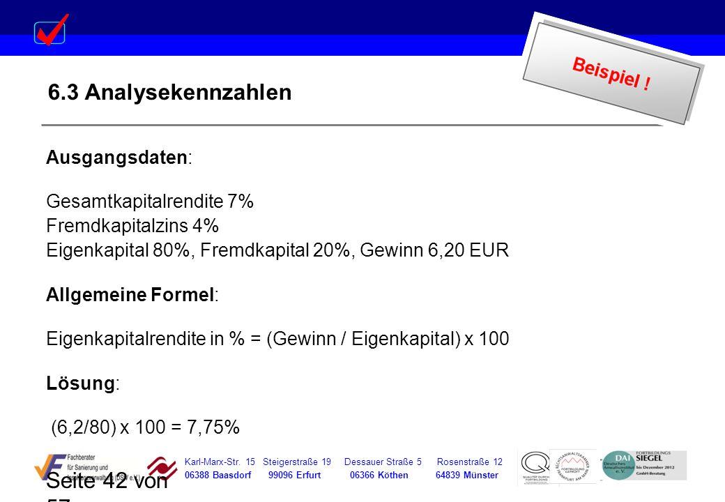 Karl-Marx-Str. 15 Steigerstraße 19 Dessauer Straße 5 Rosenstraße 12 06388 Baasdorf 99096 Erfurt 06366 Köthen 64839 Münster Seite 42 von 57 6.3 Analyse