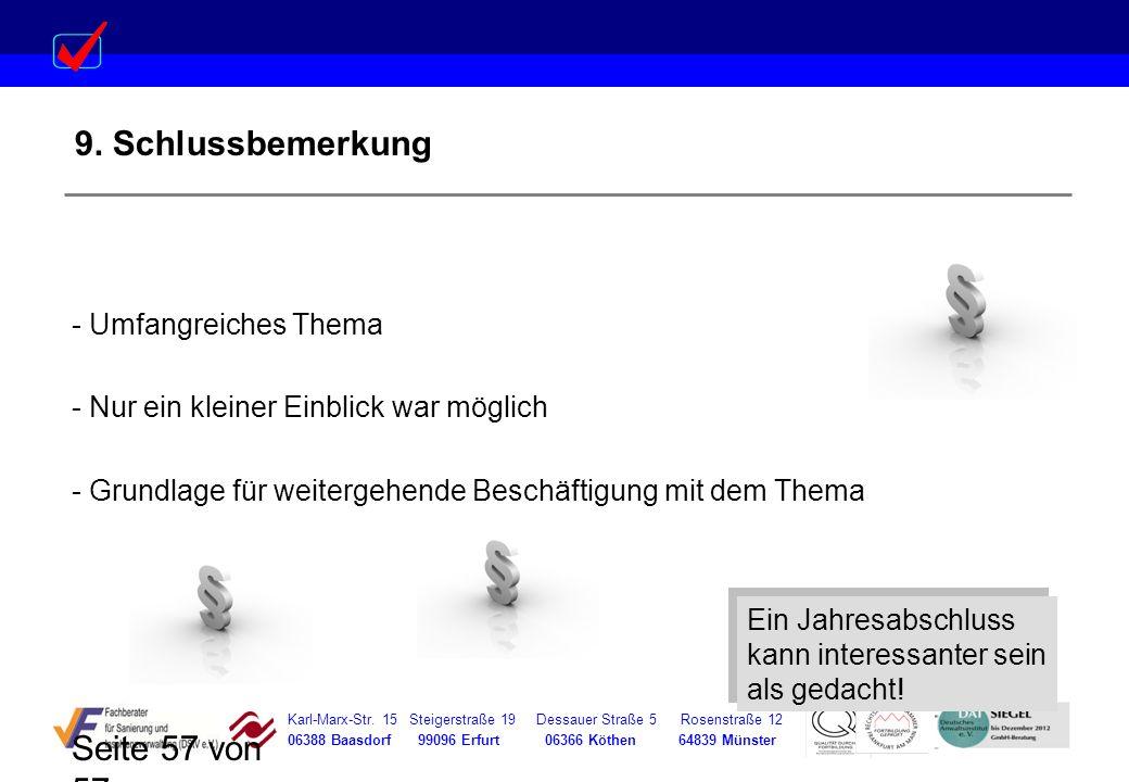 Karl-Marx-Str. 15 Steigerstraße 19 Dessauer Straße 5 Rosenstraße 12 06388 Baasdorf 99096 Erfurt 06366 Köthen 64839 Münster Seite 57 von 57 9. Schlussb