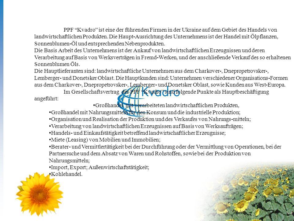 PPF Kvadro ist eine der führenden Firmen in der Ukraine auf dem Gebiet des Handels von landwirtschaftlichen Produkten.