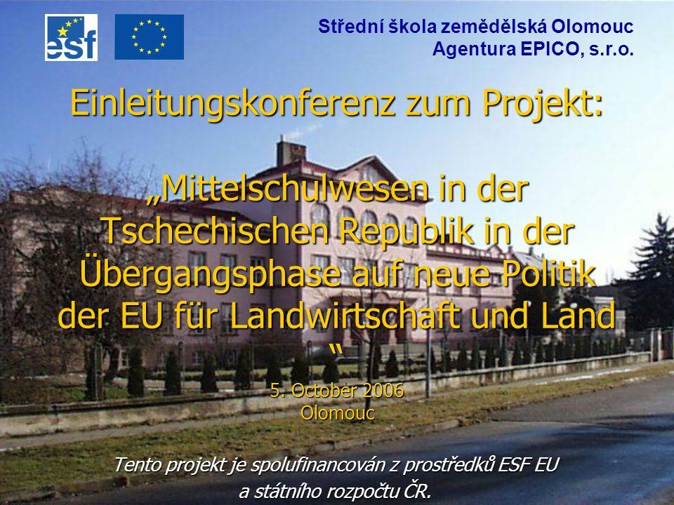 Einleitungskonferenz zum Projekt: Mittelschulwesen in der Tschechischen Republik in der Übergangsphase auf neue Politik der EU für Landwirtschaft und Land 5.