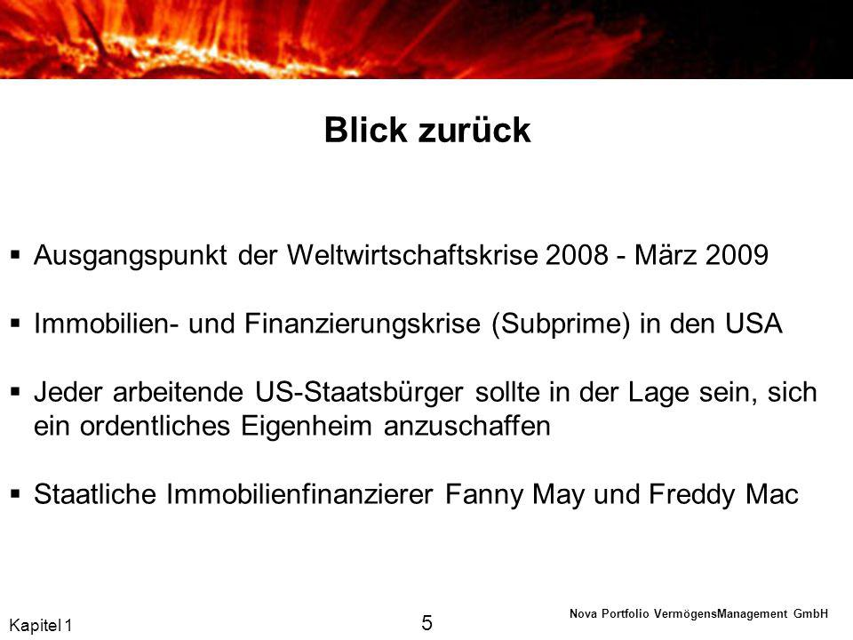 Nova Portfolio VermögensManagement GmbH Entwicklung eines stetigen Immobilienbooms von 1984 bis 2007 Jahrelange Preisanstiege der Immobilien Bürger waren bereit sich hoch zu verschulden Banken waren bereit zu finanzieren Satte Gewinne für Banken und Eigentümer Kapitel 1 6