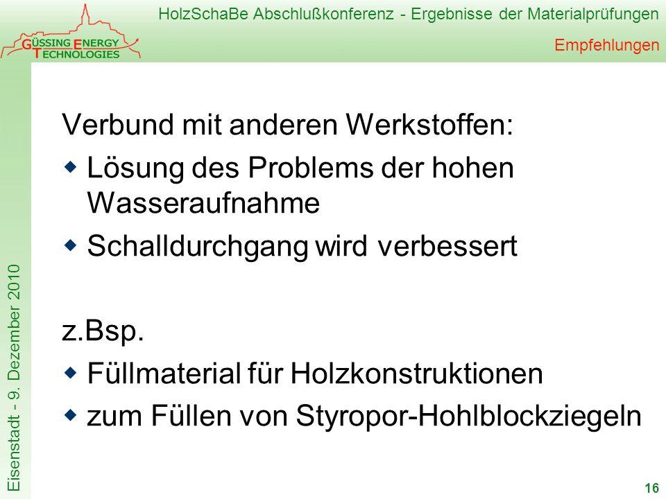 HolzSchaBe Abschlußkonferenz - Ergebnisse der Materialprüfungen Eisenstadt - 9. Dezember 2010 Empfehlungen Verbund mit anderen Werkstoffen: Lösung des