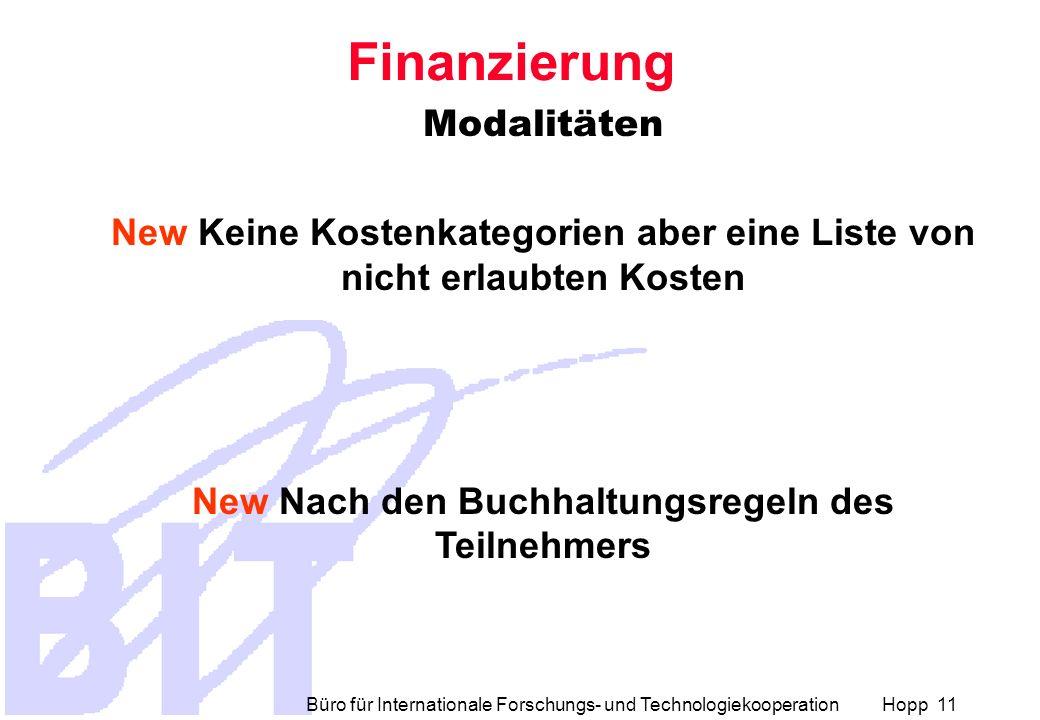 Büro für Internationale Forschungs- und Technologiekooperation Hopp 11 Finanzierung Modalitäten New Keine Kostenkategorien aber eine Liste von nicht e