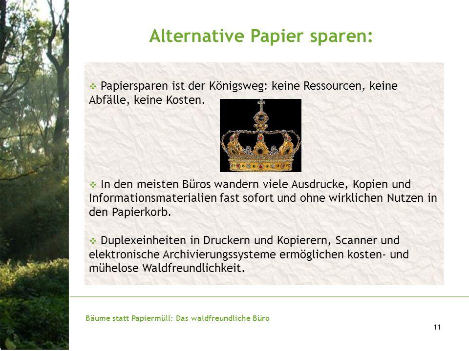 Bäume statt Papiermüll: Das waldfreundliche Büro 11 Alternative Papier sparen: Papiersparen ist der Königsweg: keine Ressourcen, keine Abfälle, keine