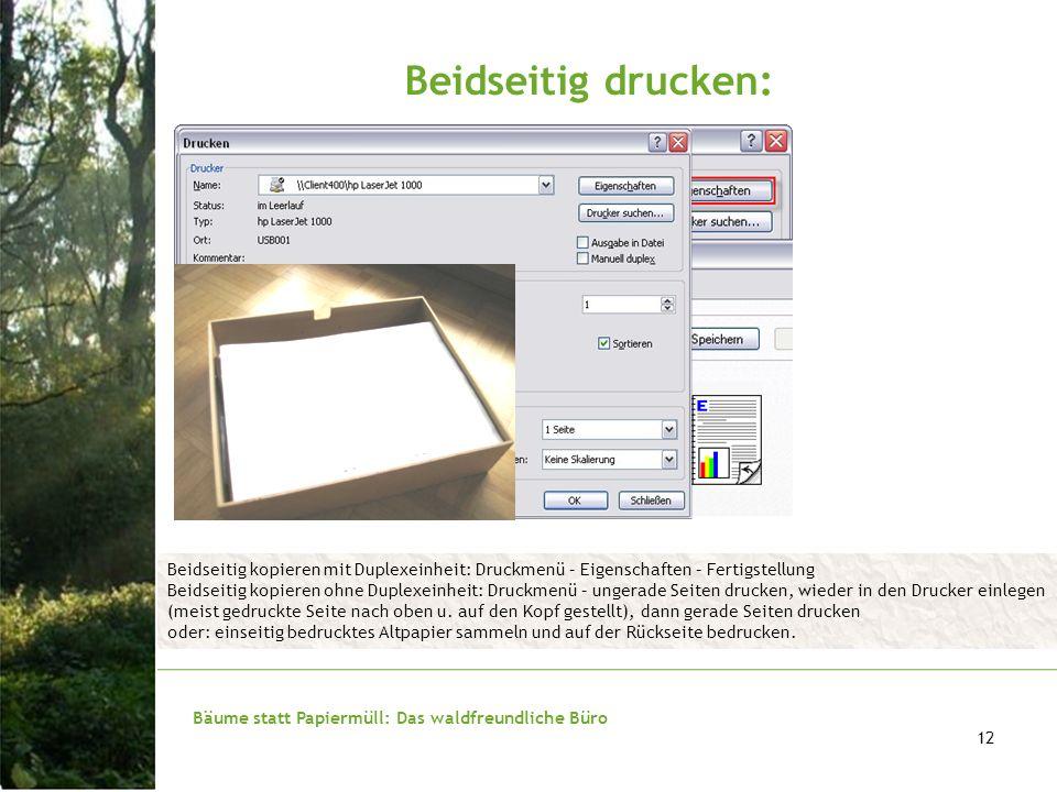 Beidseitig kopieren mit Duplexeinheit: Druckmenü – Eigenschaften – Fertigstellung Beidseitig kopieren ohne Duplexeinheit: Druckmenü – ungerade Seiten