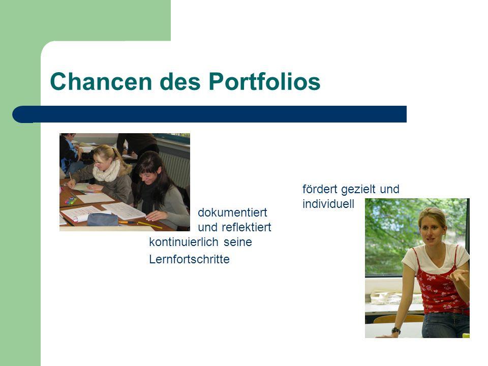 Chancen des Portfolios dokumentiert und reflektiert kontinuierlich seine Lernfortschritte fördert gezielt und individuell