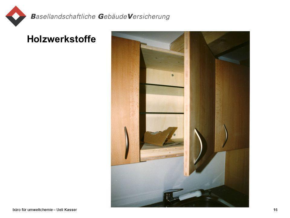 büro für umweltchemie – Ueli Kasser16 Holzwerkstoffe