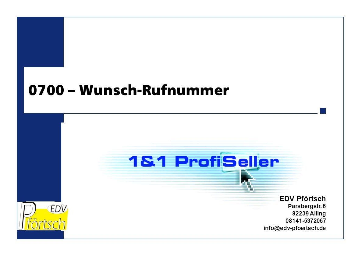 0700 – Wunsch-Rufnummer EDV Pförtsch Parsbergstr.