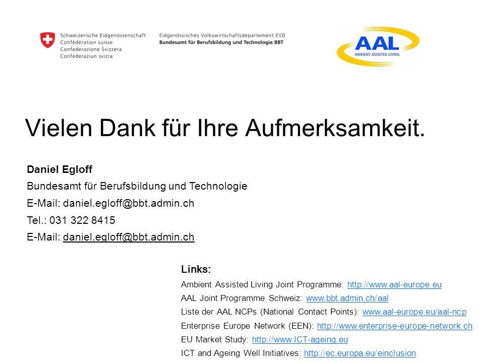 Vielen Dank für Ihre Aufmerksamkeit. Daniel Egloff Bundesamt für Berufsbildung und Technologie E-Mail: daniel.egloff@bbt.admin.ch Tel.: 031 322 8415 E