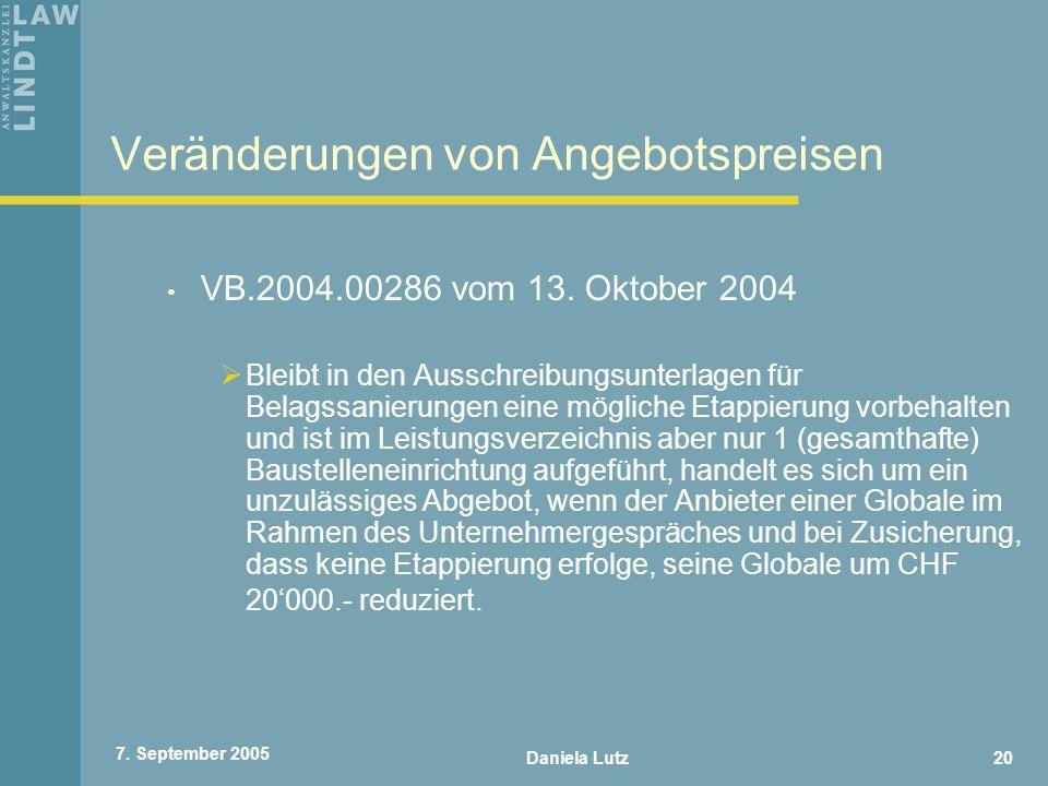 Daniela Lutz20 7. September 2005 Veränderungen von Angebotspreisen VB.2004.00286 vom 13. Oktober 2004 Bleibt in den Ausschreibungsunterlagen für Belag