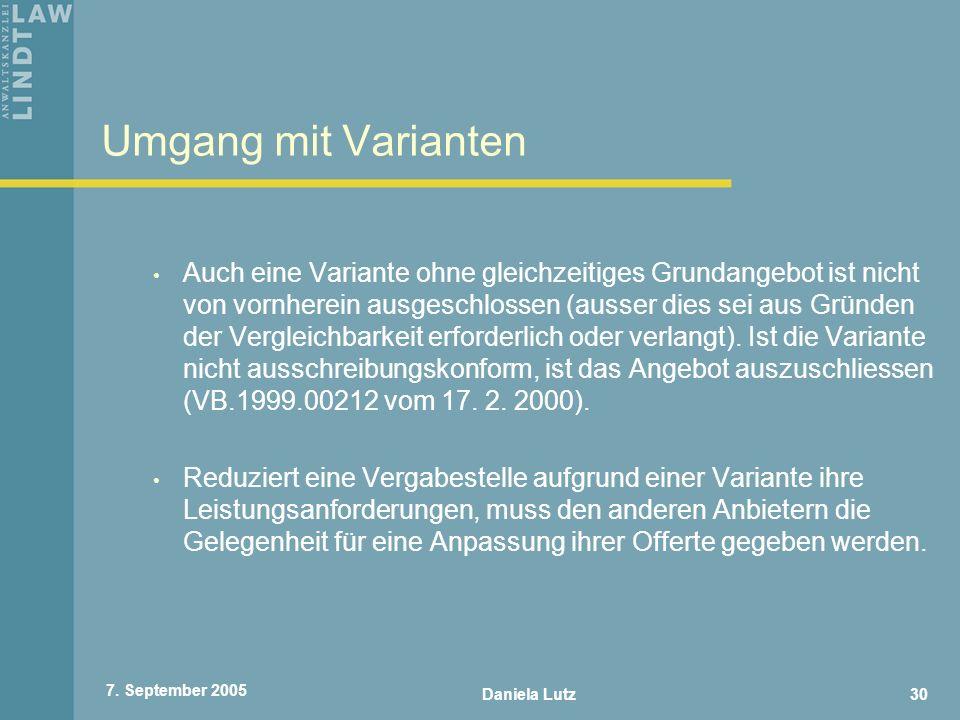 Daniela Lutz30 7. September 2005 Umgang mit Varianten Auch eine Variante ohne gleichzeitiges Grundangebot ist nicht von vornherein ausgeschlossen (aus
