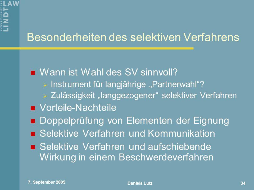 Daniela Lutz34 7. September 2005 Besonderheiten des selektiven Verfahrens Wann ist Wahl des SV sinnvoll? Instrument für langjährige Partnerwahl? Zuläs