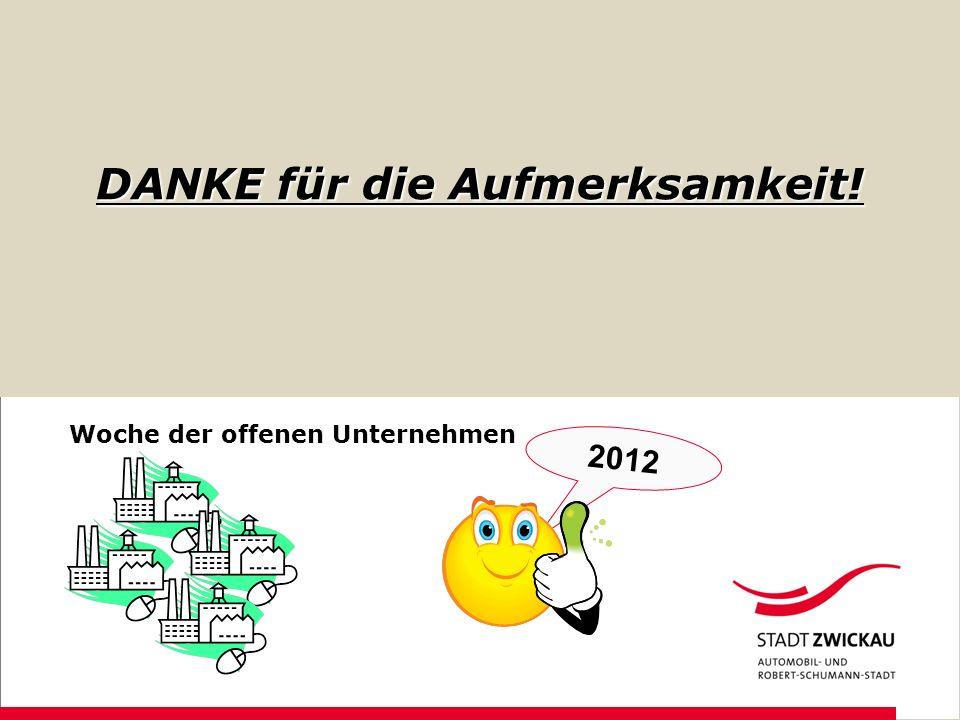 DANKE für die Aufmerksamkeit! 2012 Woche der offenen Unternehmen