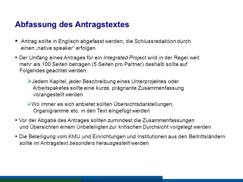 Abfassung des Antragstextes Antrag sollte in Englisch abgefasst werden; die Schlussredaktion durch einen native speaker erfolgen Der Umfang eines Antr