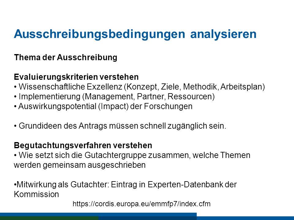 Ausschreibungsbedingungen analysieren Thema der Ausschreibung Evaluierungskriterien verstehen Wissenschaftliche Exzellenz (Konzept, Ziele, Methodik, A