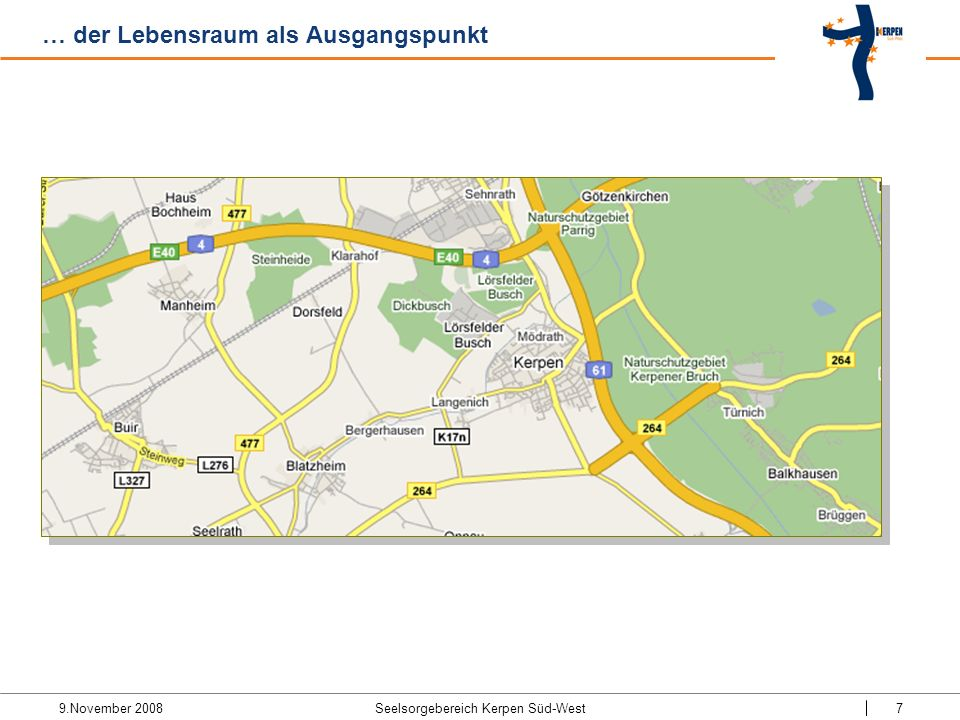 9.November 2008 Seelsorgebereich Kerpen Süd-West7 … der Lebensraum als Ausgangspunkt